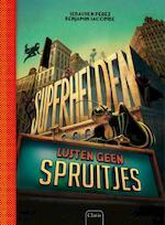 Superhelden lusten geen spruitjes - Sébastien Perez (ISBN 9789044826302)