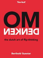 Omdenken, the Dutch art of flip-thinking - Berthold Gunster (ISBN 9789400507821)