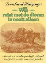 Wie reist met de dieren is nooit alleen - Leonhard Huizinga (ISBN 9789023503583)