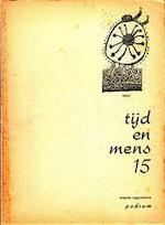 Tijd en Mens 15 , waarin opgenomen Podium - Hugo EtAl Claus
