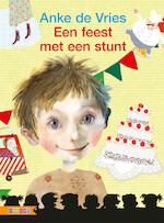 EEN FEEST MET EEN STUNT - Anke de Vries (ISBN 9789048723768)