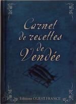 Carnet de recettes de Vendée - Lionel Guilbaud (ISBN 9782737352461)