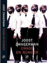 Chaos en Rumoer - Joost Zwagerman (ISBN 9789029558709)