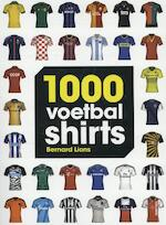 1000 VOETBALSHIRTS - Bernard Lions (ISBN 9789036632119)