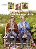 Breien de bloemetjes buiten - Arne & Carlos (ISBN 9789043915656)