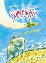 Superjuffie op safari - Janneke Schotveld (ISBN 9789000318483)