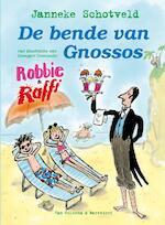 Robbie en Raffie - de bende van Gnossos - Janneke Schotveld (ISBN 9789000301867)