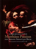 Govert Jan Bach over de Matthäus Passion van Johann Sebastian Bach - Govert Jan Bach (ISBN 9789047618706)