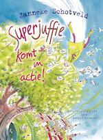 Superjuffie komt in actie - Janneke Schotveld (ISBN 9789000306282)