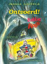 Robbie en Raffi ontvoerd - Janneke Schotveld (ISBN 9789000301874)