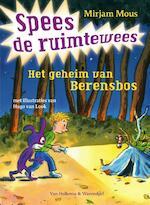 Het geheim van Berensbos - Spees de ruimtewees - Mirjam Mous