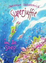 Superjuffie in de soep - Janneke Schotveld (ISBN 9789000333301)