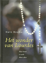 Het wonder van Lourdes - Hans Bouma (ISBN 9789043514446)