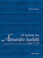 De oratoria van Alessandro Scarlatti (1660–1725) - Ignace Bossuyt (ISBN 9789462700390)