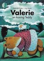 Valerie en koning Teddy - Gabriele Kiefer, Jürg Obrist, Stichting Nederlandse Kinderjury (ISBN 9789055790227)