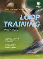 Looptraining van A tot Z - Paul van den Bosch (ISBN 9789044736649)