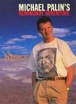 Michael Palin's Hemingway adventure - Michael Palin (ISBN 9780297825289)