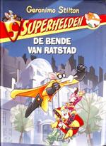 De bende van Ratstad / Superhelden - Stilton Geronimo (ISBN 9789054614975)