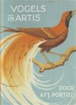 Vogels in Artis - Anton Frederik Johan Portielje, J.P.H. Portielje-scholten, Co Rol (ISBN 9789021005294)