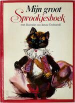 Mijn groot sprookjesboek - Janusz Grabianski, Ernst Rudolf Altena, Jan van Coillie (ISBN 9789020911411)