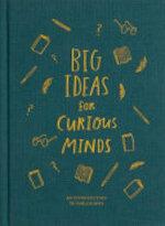 Big Ideas for Curious Minds - Alain de Botton (ISBN 9781999747145)