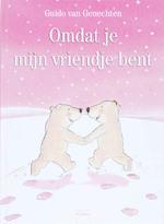Omdat je mijn vriendje bent - Guido Van Genechten (ISBN 9789044807134)