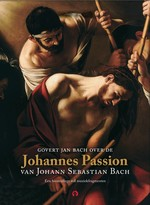 Govert Jan Bach over de Johannes Passion van Johann Sebastian Bach - Govert Jan Bach (ISBN 9789047619468)