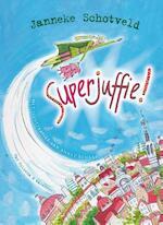 Superjuffie - Janneke Schotveld (ISBN 9789047519997)