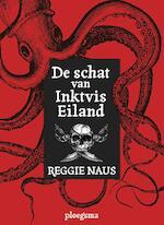 De schat van inktvis eiland - Reggie Naus (ISBN 9789021672649)