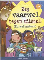 Zeg vaarwel tegen uitstel! - Pamela Espeland, Elisabeth Verdick (ISBN 9789059326521)