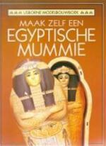 Maak zelf een Egyptische mummie - Unknown (ISBN 9789054570707)