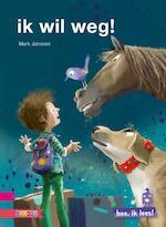 Ik wil weg! - Mark Janssen (ISBN 9789048728565)