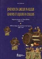 Jenever en likeur in kleur / Genievres et liqueurs en couleurs