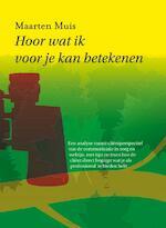 Hoor wat ik voor je kan betekenen - Maarten Muis (ISBN 9789078761563)