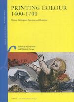 Printing Colour 1400-1700 - Ad Stijnman, Elizabeth Savage (ISBN 9789004269682)