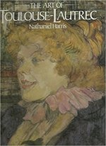 Art of Toulouse Lautrec - Nathaniel Harris (ISBN 9780831787943)