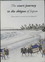 The court journey to the Shogun of Japan - M. Forrer (ISBN 9789074822183)