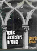 Venezia Gotica. Gothic Architecture in Venice. Translated ... by Anne Engel