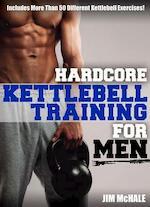Hardcore Kettlebell Training for Men - Jim McHale (ISBN 9781932549867)