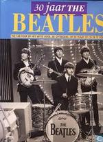 30 jaar The Beatles - Ted Greenwald, Write on Productions (ISBN 9789072718389)