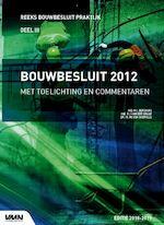 Bouwbesluit 2012 Met toelichting en commentaren - M.I. Berghuis, P.J. van der Graaf, M. van Overveld (ISBN 9789492610430)