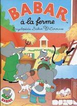 Babar à la ferme - Jean de Brunhoff, Laurent de Brunhoff (ISBN 9782036015012)