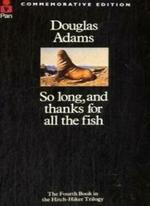 So long, and thanks for all the fish - Douglas Adams (ISBN 9780330287005)