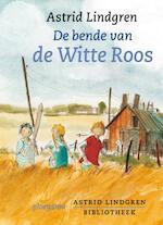De bende van de Witte Roos - A. Lindgren