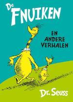 De Fnuiken en andere verhalen - Dr. Seuss, Seuss (ISBN 9789025757861)