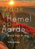 Maak je hemel op aarde - William Gijsen (ISBN 9789460150838)