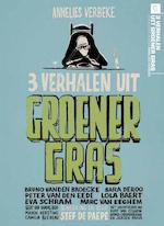 Drie verhalen uit Groener Gras - Annelies Verbeke