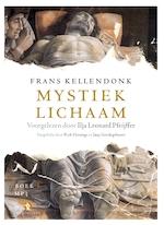 Mystiek lichaam - Frans Kellendonk, Rick Honings, Jaap Goedegebuure (ISBN 9789047618805)