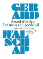 Een mens van goede wil en andere romans - Gerard Walschap
