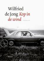 Kop in de wind - Wilfried de Jong (ISBN 9789057596469)